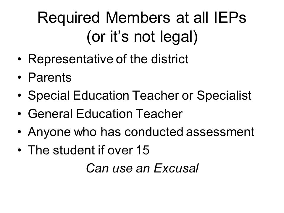 Required Members at all IEPs (or it's not legal)