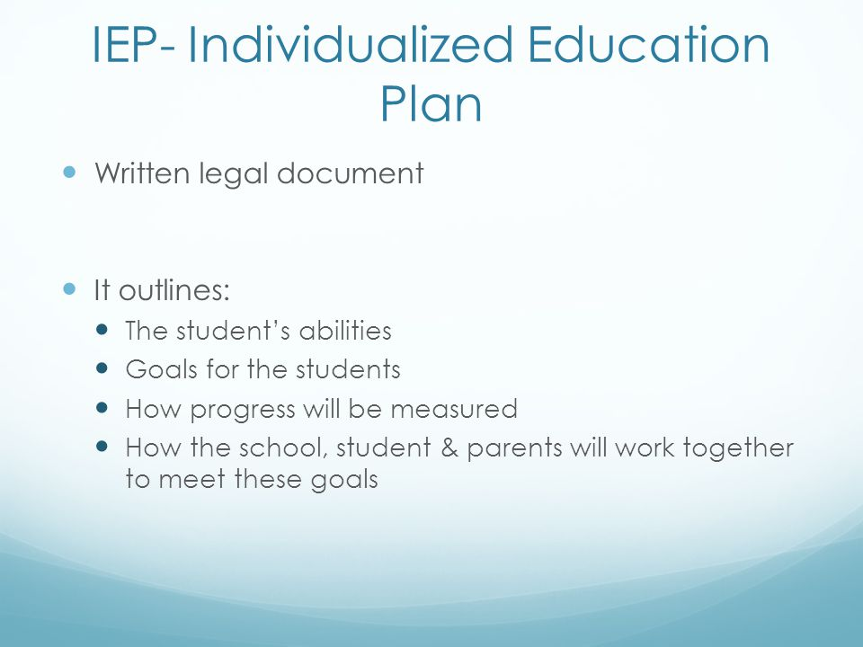 IEP- Individualized Education Plan