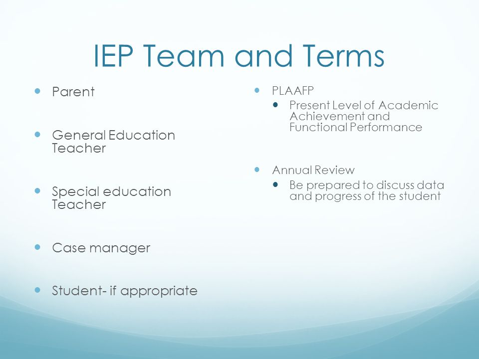 IEP Team and Terms Parent General Education Teacher