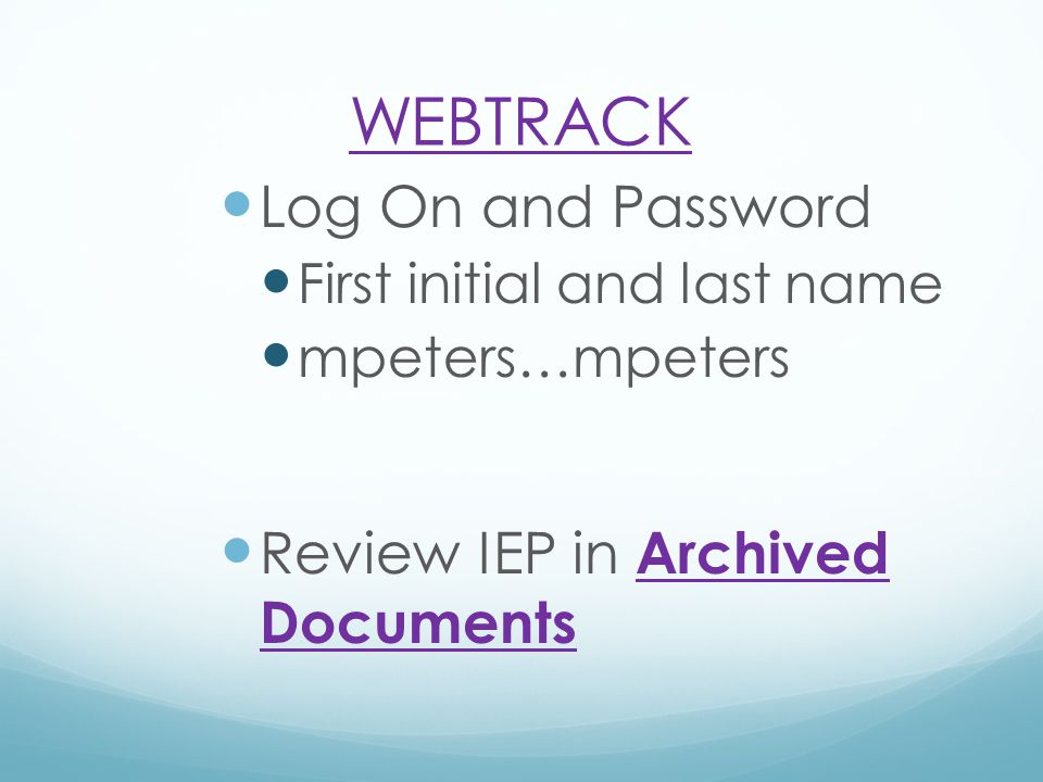 WEBTRACK Log On and Password Review IEP in Archived Documents