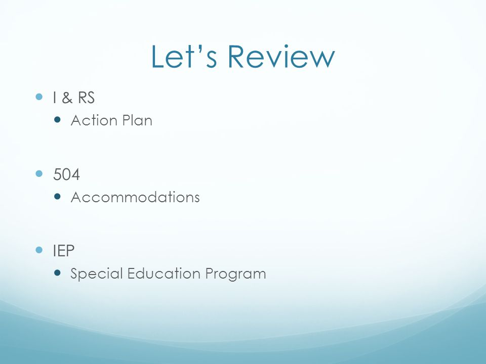 Let's Review I & RS 504 IEP Action Plan Accommodations