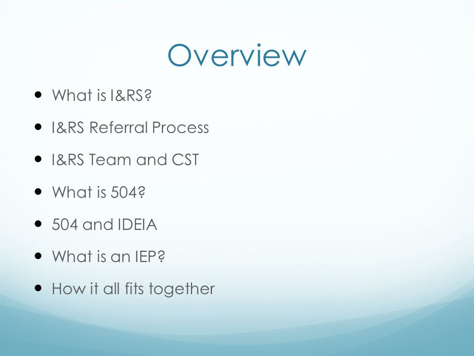 Overview What is I&RS I&RS Referral Process I&RS Team and CST