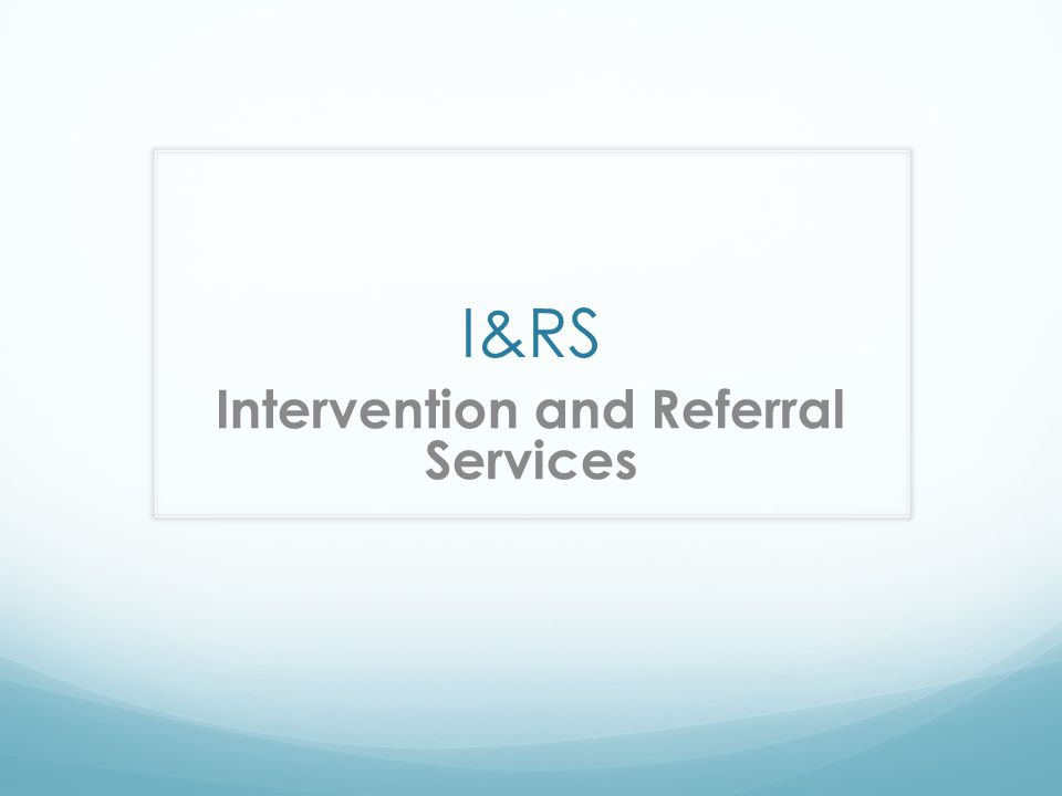 Intervention and Referral Services