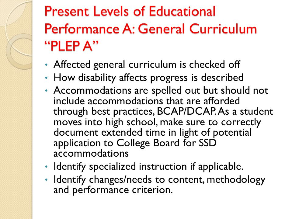 Present Levels of Educational Performance A: General Curriculum PLEP A