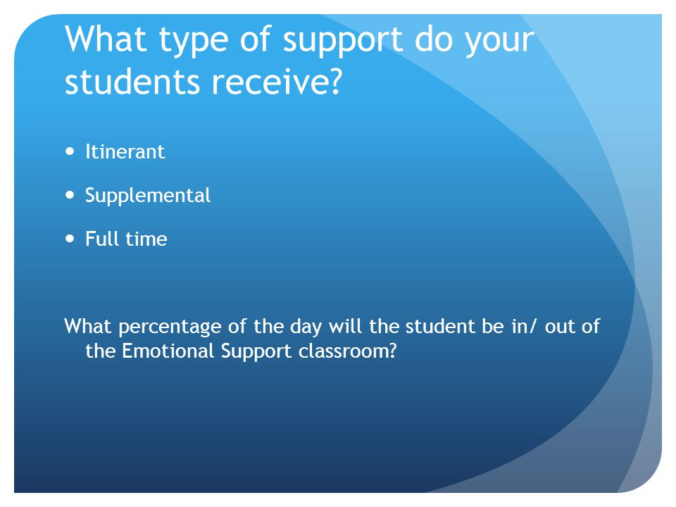 What type of support do your students receive