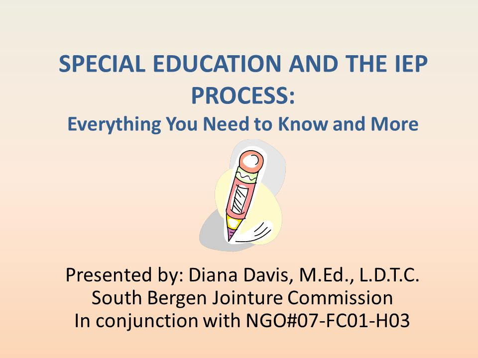 SPECIAL EDUCATION AND THE IEP PROCESS: Everything You Need to Know and More