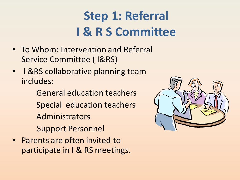 Step 1: Referral I & R S Committee