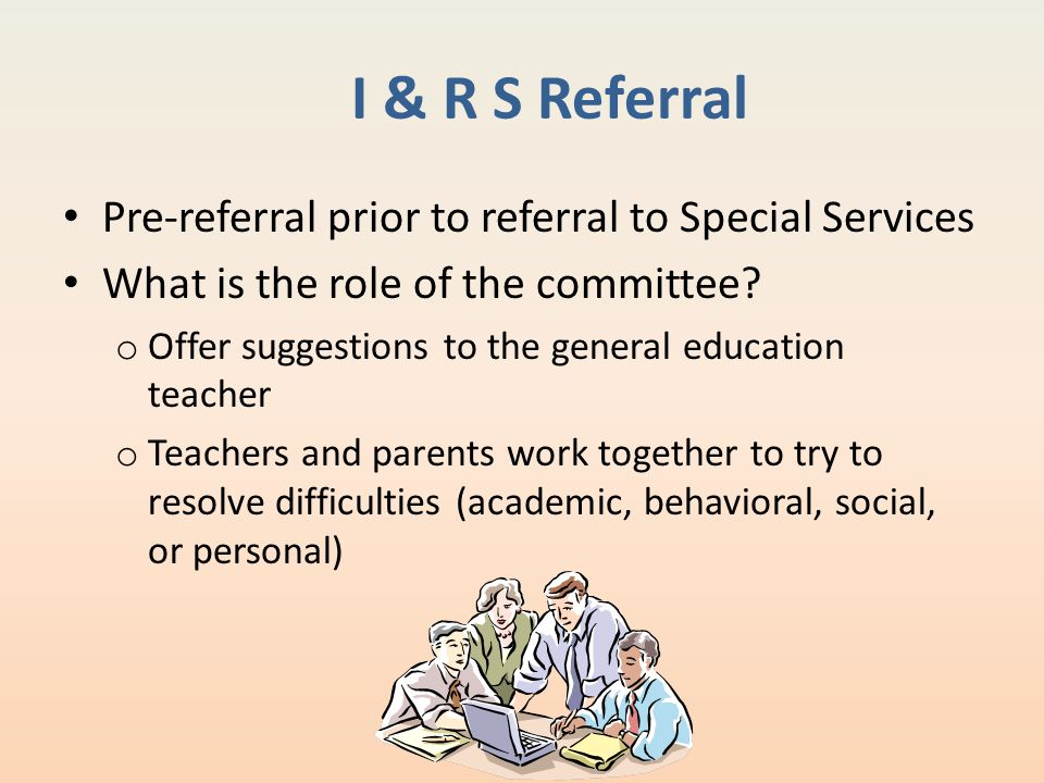 I & R S Referral Pre-referral prior to referral to Special Services