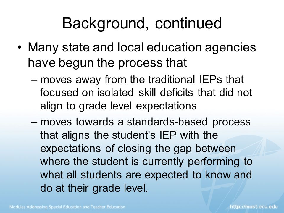 Background, continued Many state and local education agencies have begun the process that.