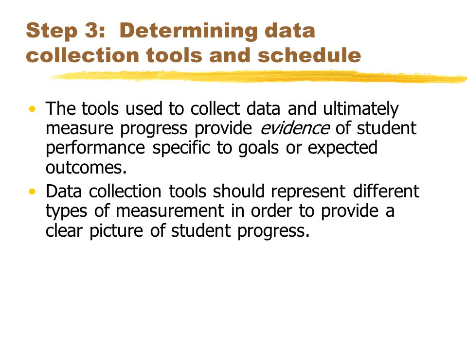 Step 3: Determining data collection tools and schedule