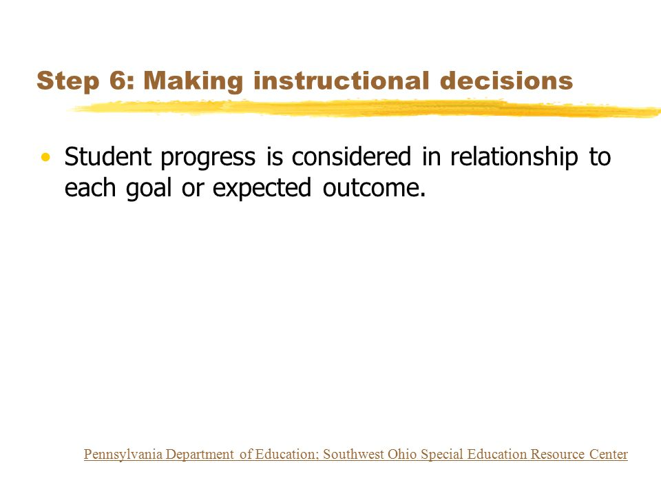 Step 6: Making instructional decisions