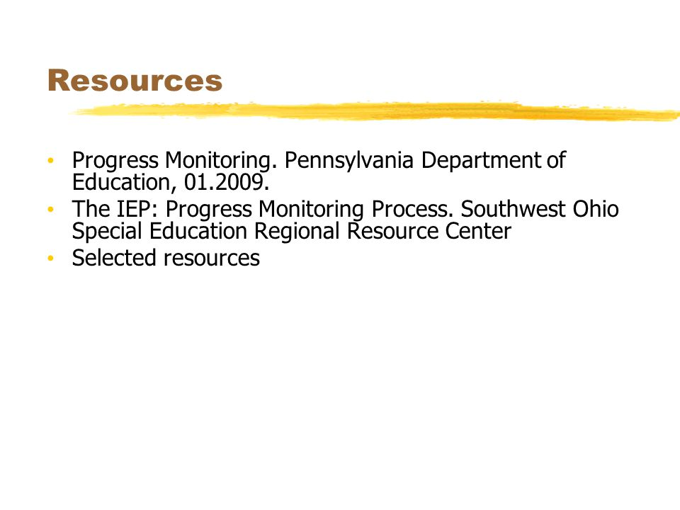Resources Progress Monitoring. Pennsylvania Department of Education, 01.2009.