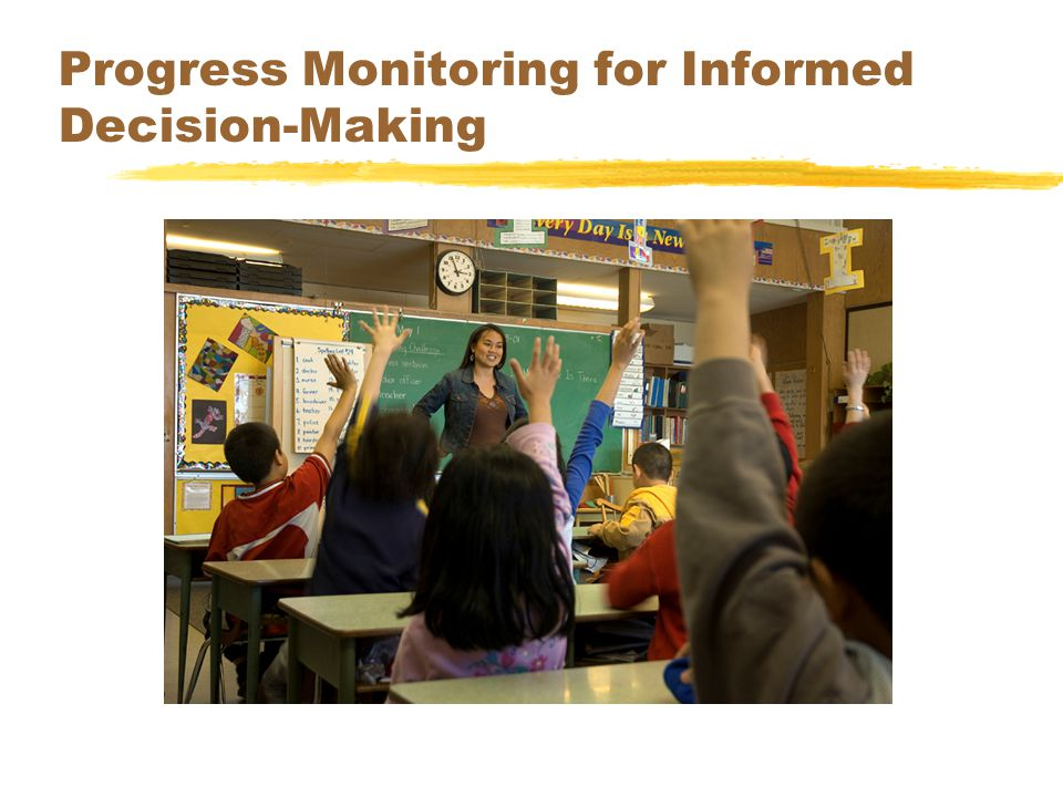 Progress Monitoring for Informed Decision-Making