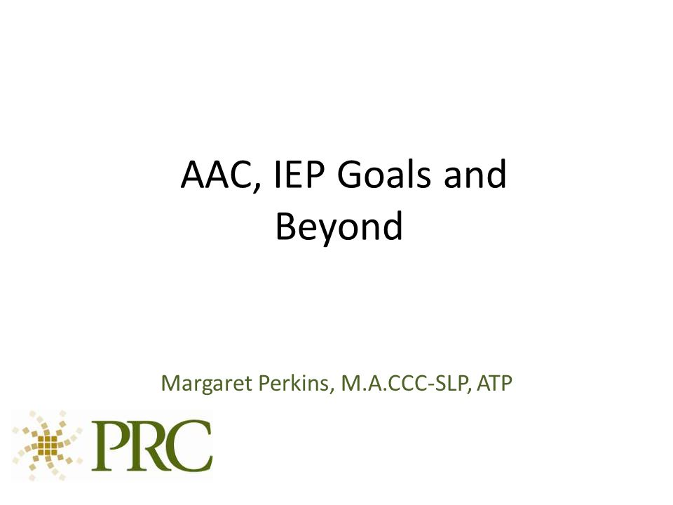 AAC, IEP Goals and Beyond