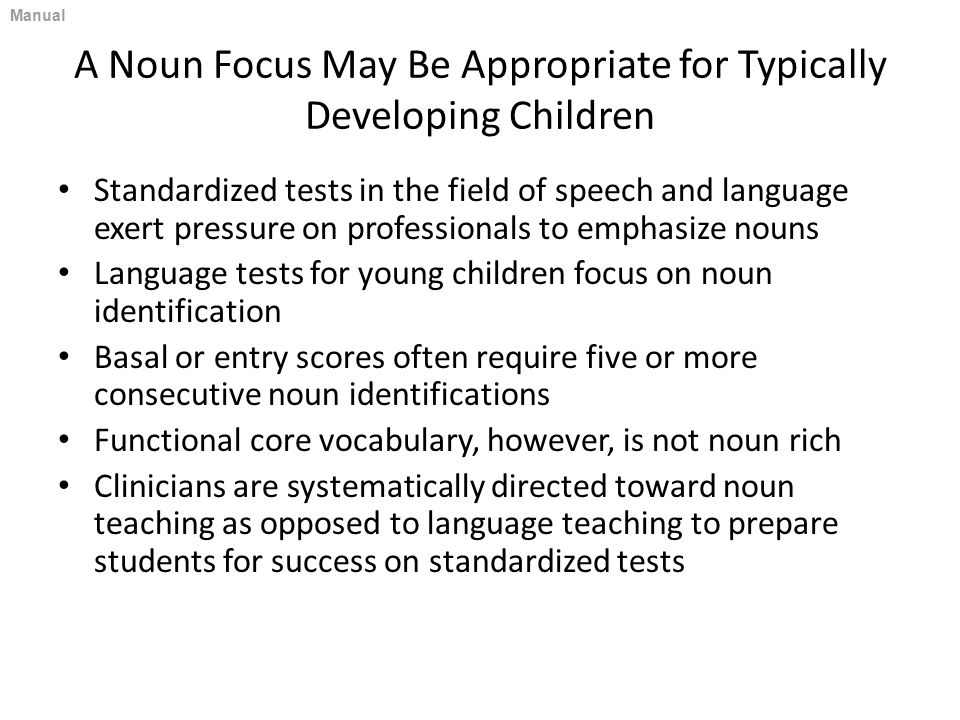 A Noun Focus May Be Appropriate for Typically Developing Children