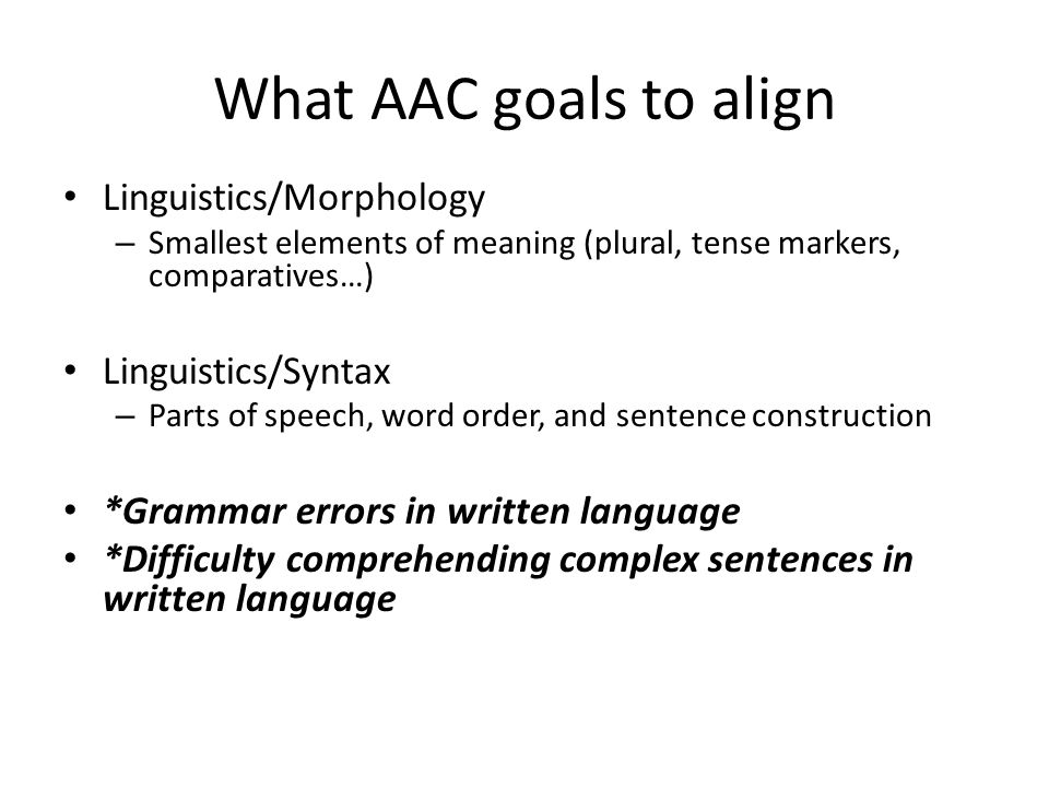 What AAC goals to align Linguistics/Morphology Linguistics/Syntax