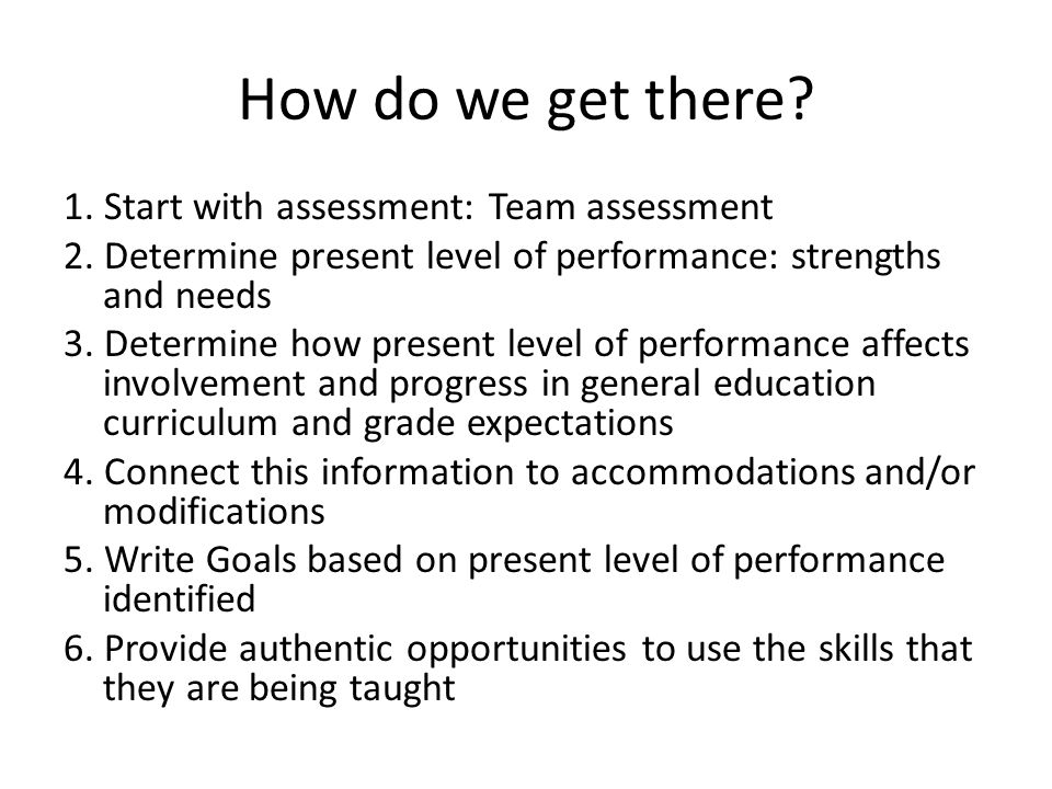 How do we get there 1. Start with assessment: Team assessment