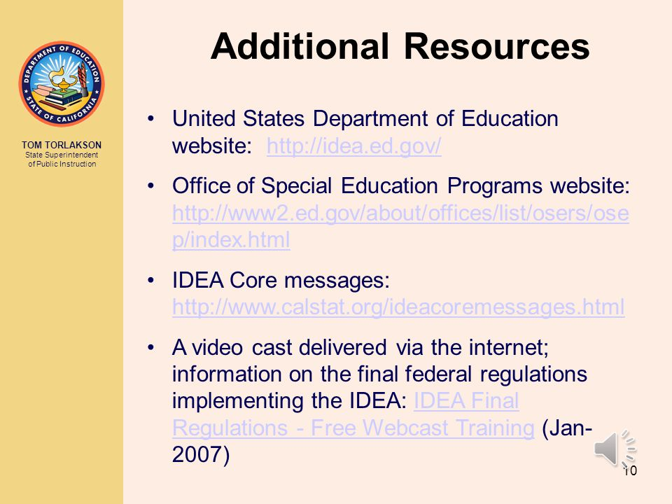 Additional Resources United States Department of Education website: http://idea.ed.gov/
