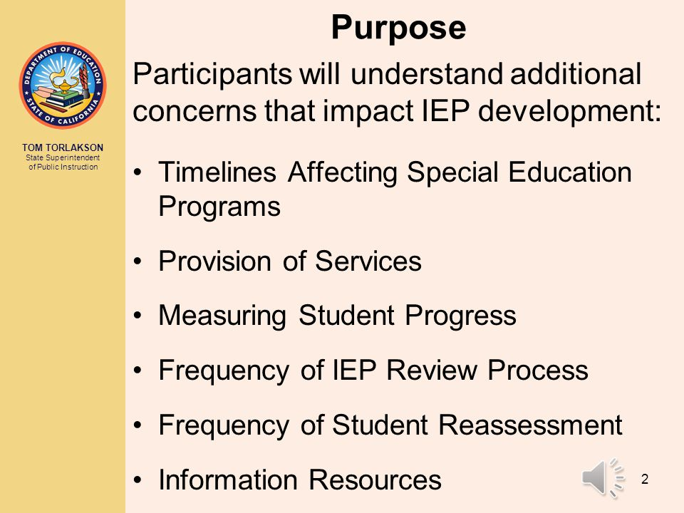 Purpose Participants will understand additional concerns that impact IEP development: Timelines Affecting Special Education Programs.