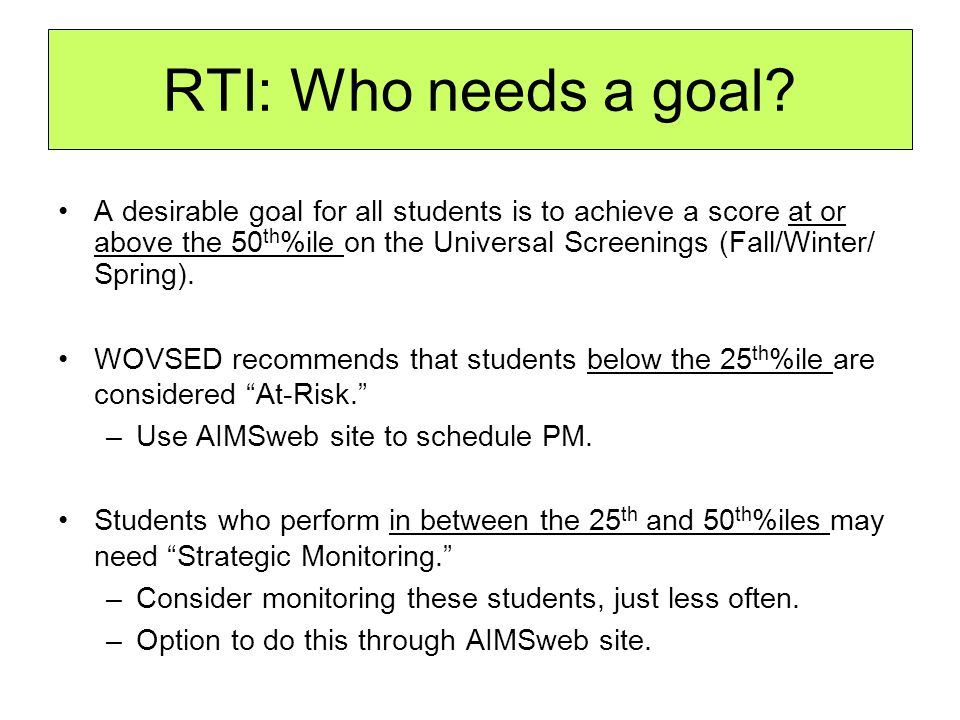 RTI: Who needs a goal