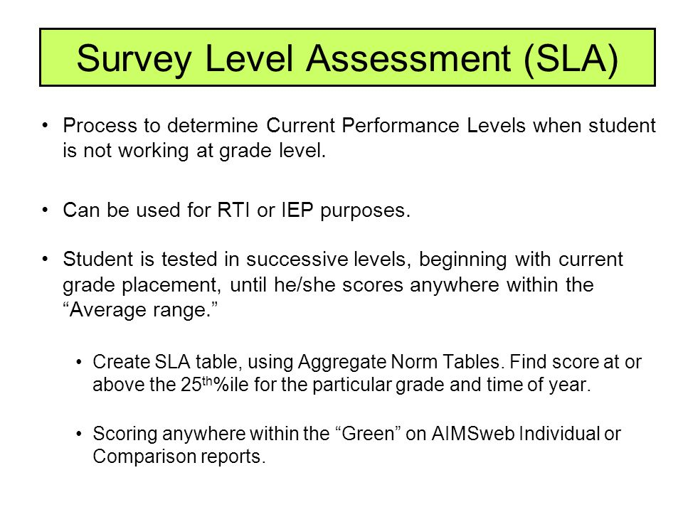 Survey Level Assessment (SLA)