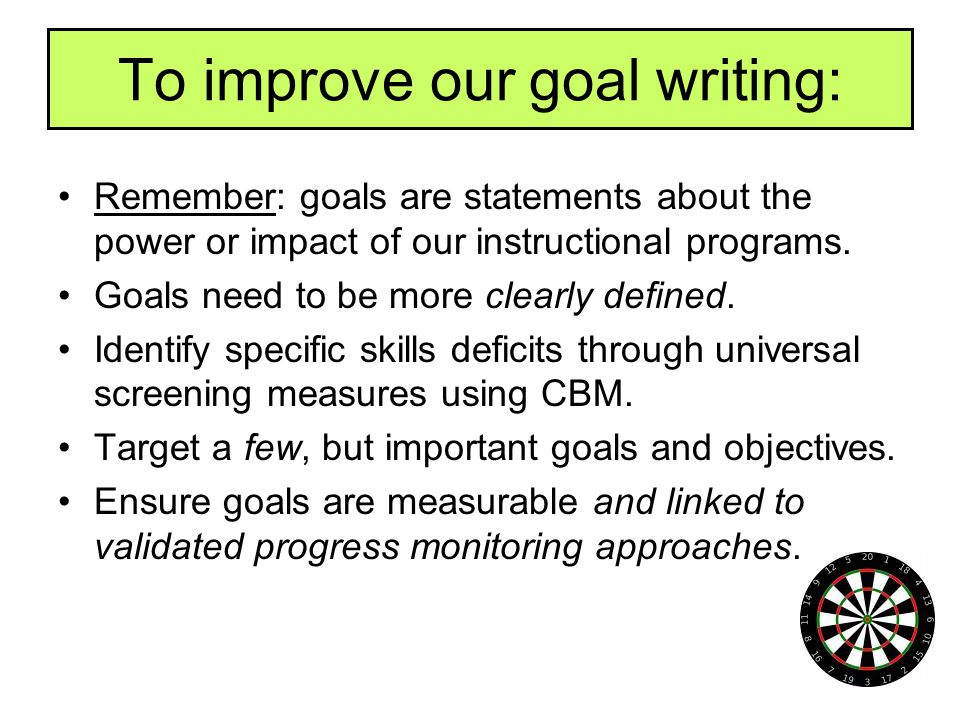 To improve our goal writing:
