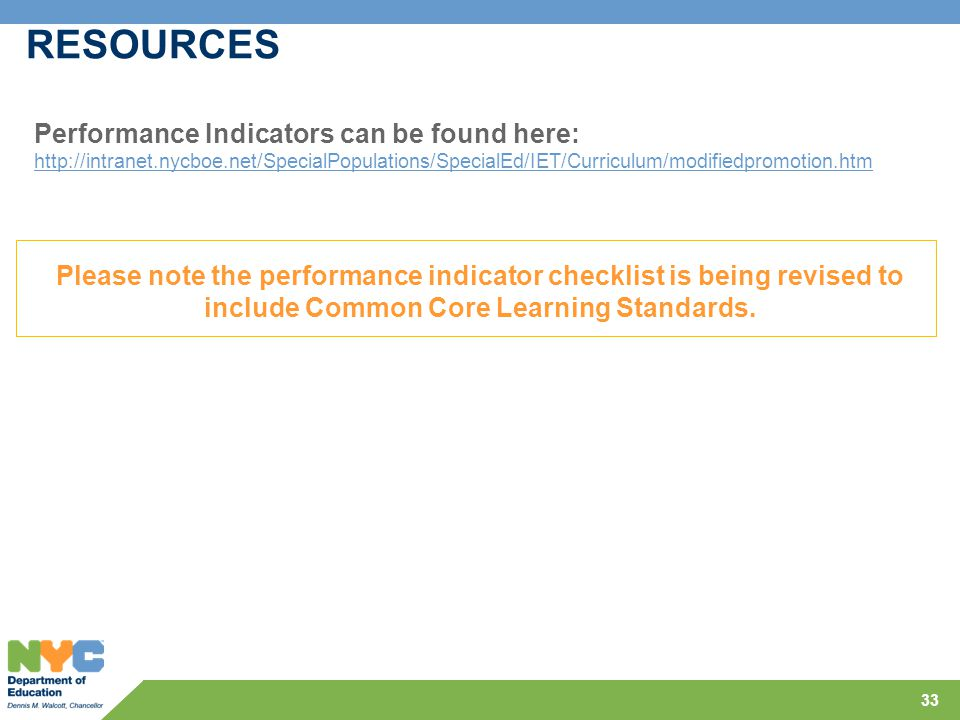 RESOURCES Performance Indicators can be found here:
