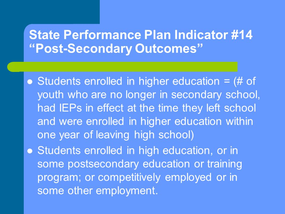 State Performance Plan Indicator #14 Post-Secondary Outcomes