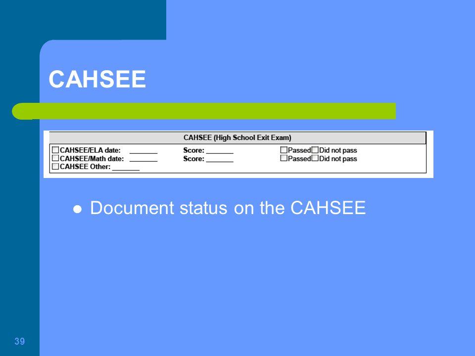 CAHSEE Document status on the CAHSEE 39
