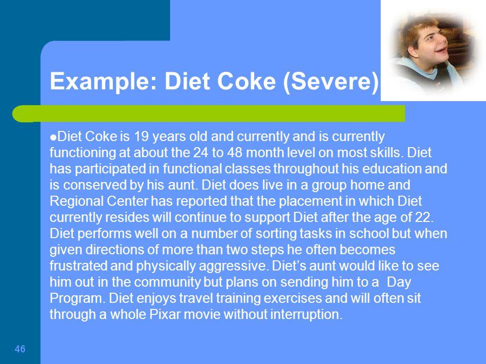 Example: Diet Coke (Severe)
