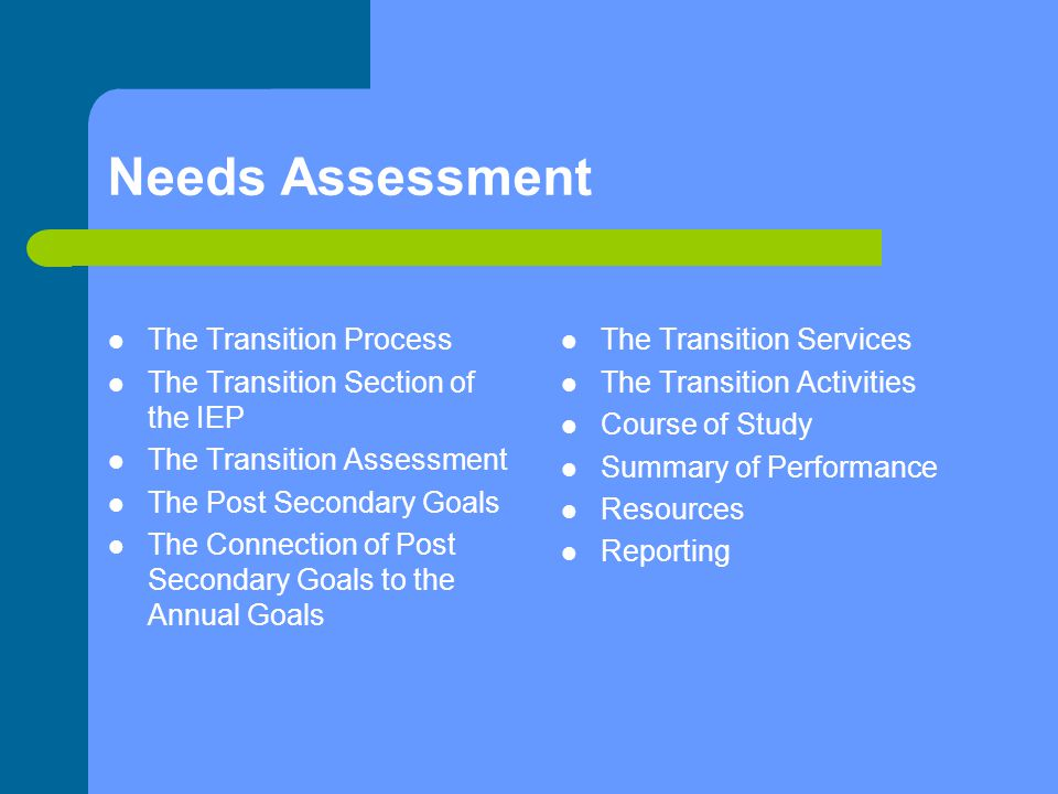 Needs Assessment The Transition Process
