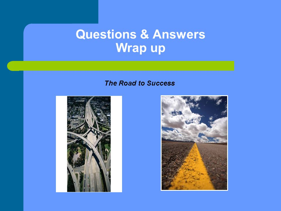 Questions & Answers Wrap up