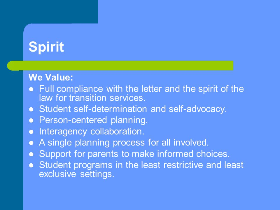 Spirit We Value: Full compliance with the letter and the spirit of the law for transition services.