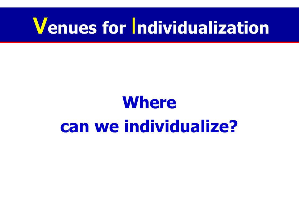 Venues for Individualization