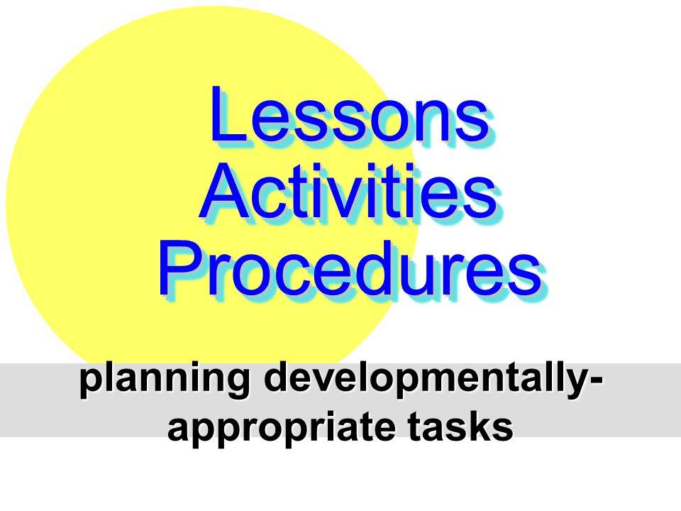 planning developmentally-appropriate tasks