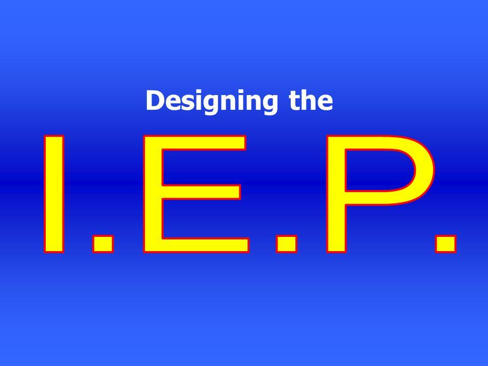 Designing the I.E.P.