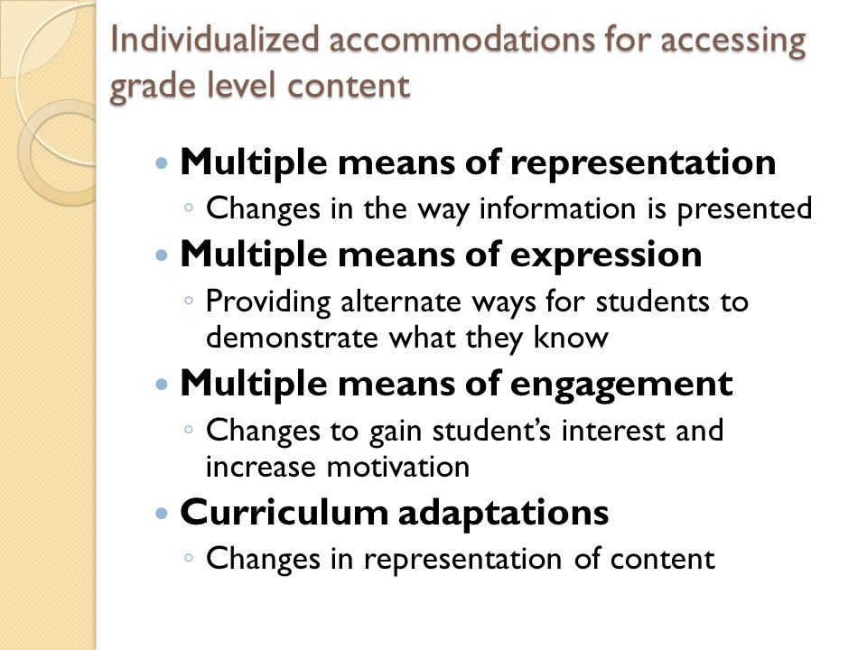 Individualized accommodations for accessing grade level content