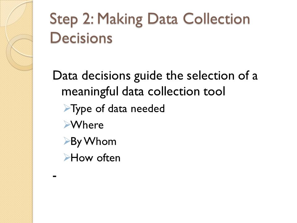 Step 2: Making Data Collection Decisions