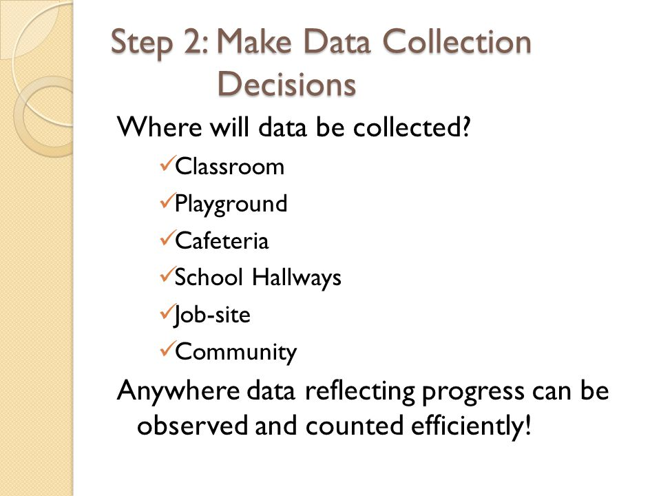 Step 2: Make Data Collection Decisions