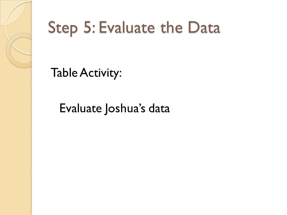 Step 5: Evaluate the Data