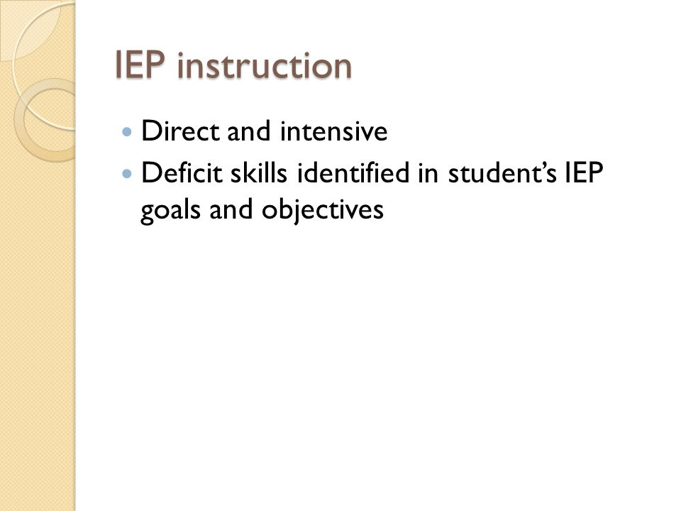 IEP instruction Direct and intensive