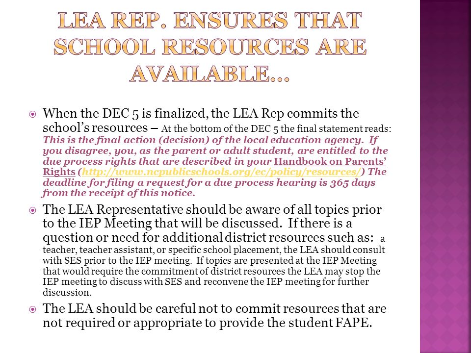 LEA Rep. ensures that school resources are available…