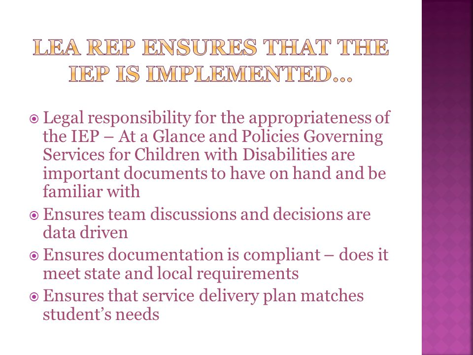 LEA Rep ensures that the Iep is implemented…