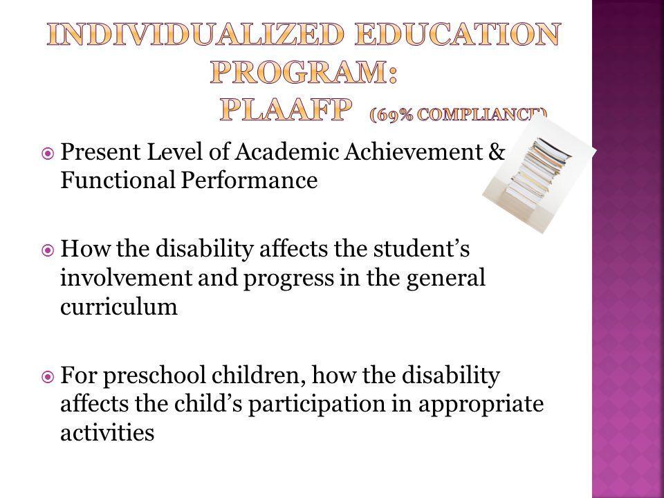 Individualized education program: plaafp (69% compliance)