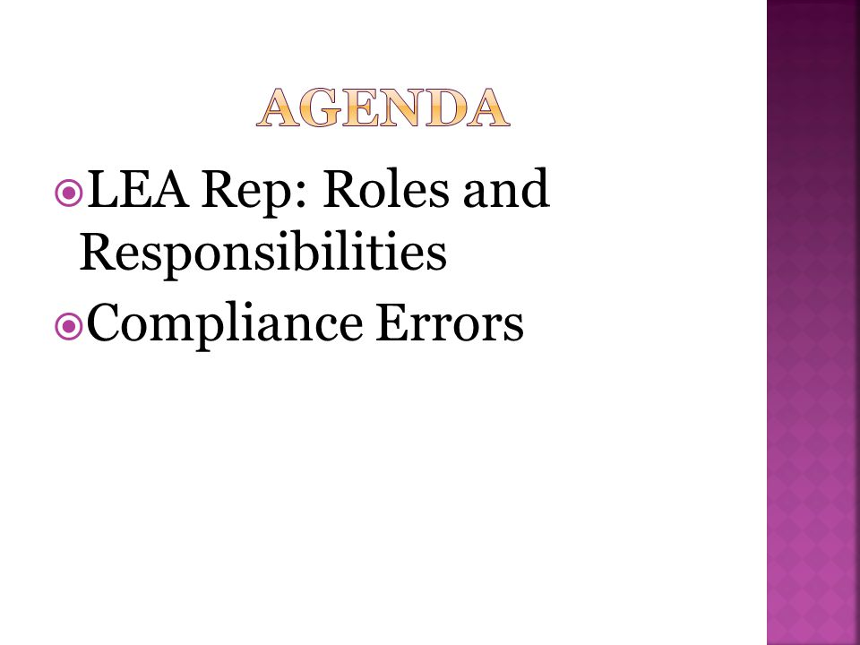 AGENDA LEA Rep: Roles and Responsibilities Compliance Errors