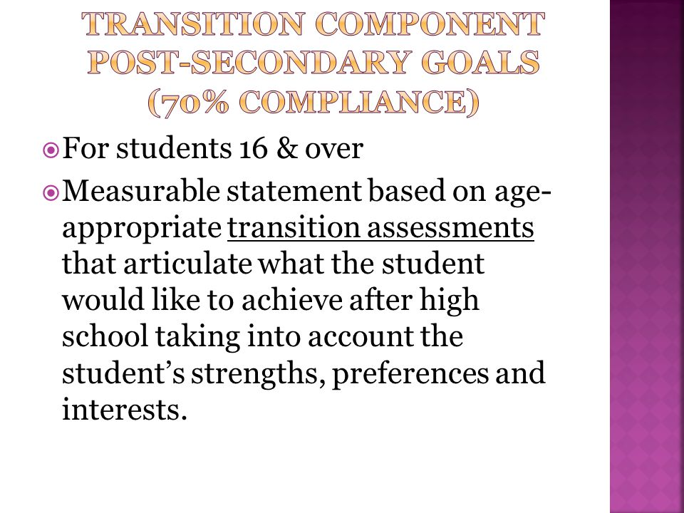 TRANSITION COMPONENT Post-Secondary Goals (70% compliance)