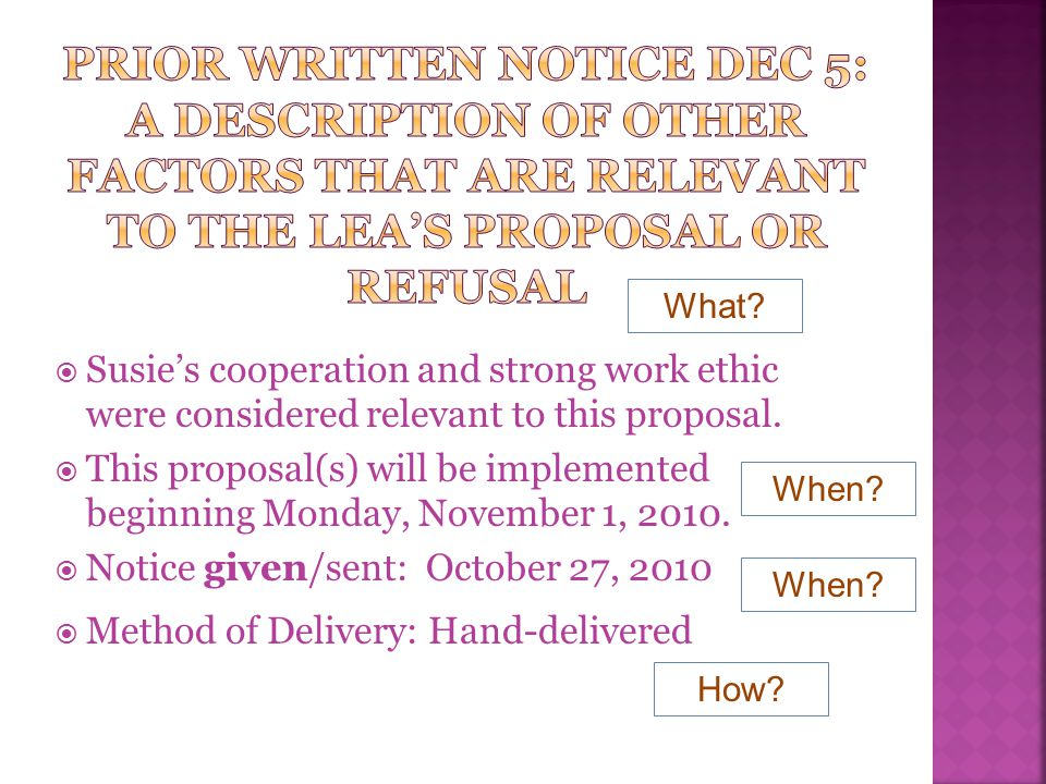 Prior written notice dec 5: A description of other factors that are relevant to the lea's proposal or refusal