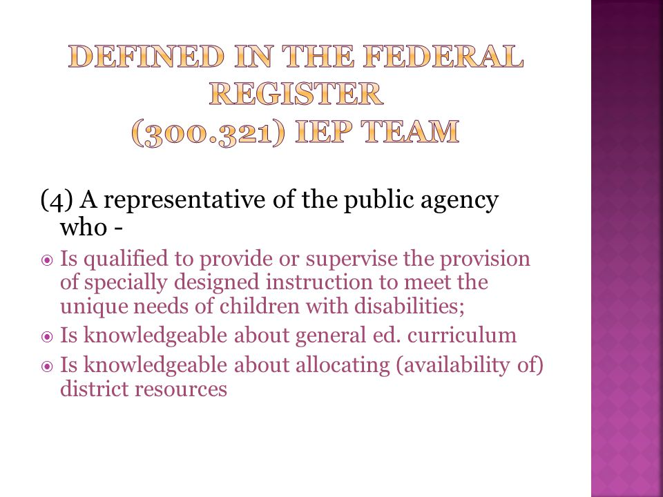 Defined in the federal register (300.321) IEP team