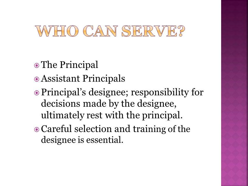 Who can serve The Principal Assistant Principals