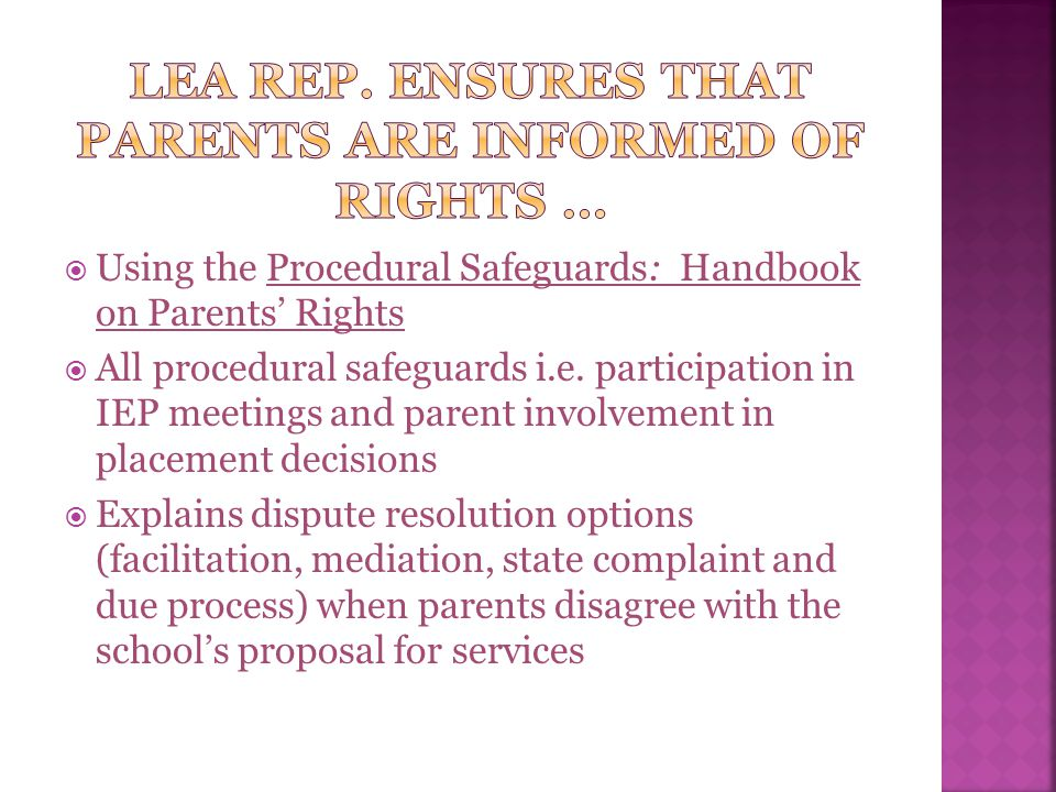 LEA Rep. ensures that parents are informed of rights …